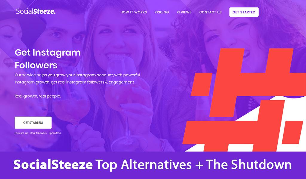 SocialSteeze Top Alternatives + The Shutdown