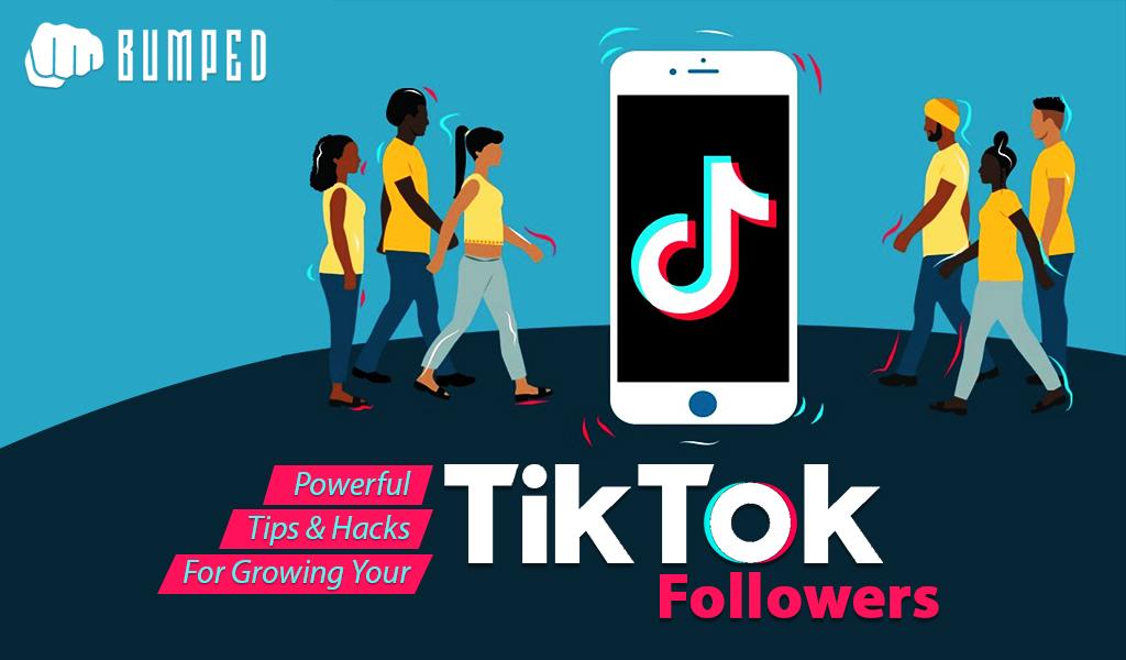 15 Powerful Tips & Hacks For Growing Your TikTok Followers