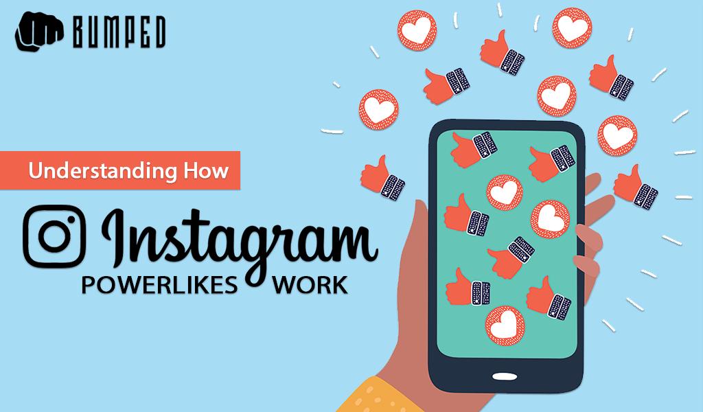 Understanding How Instagram Powerlikes Work