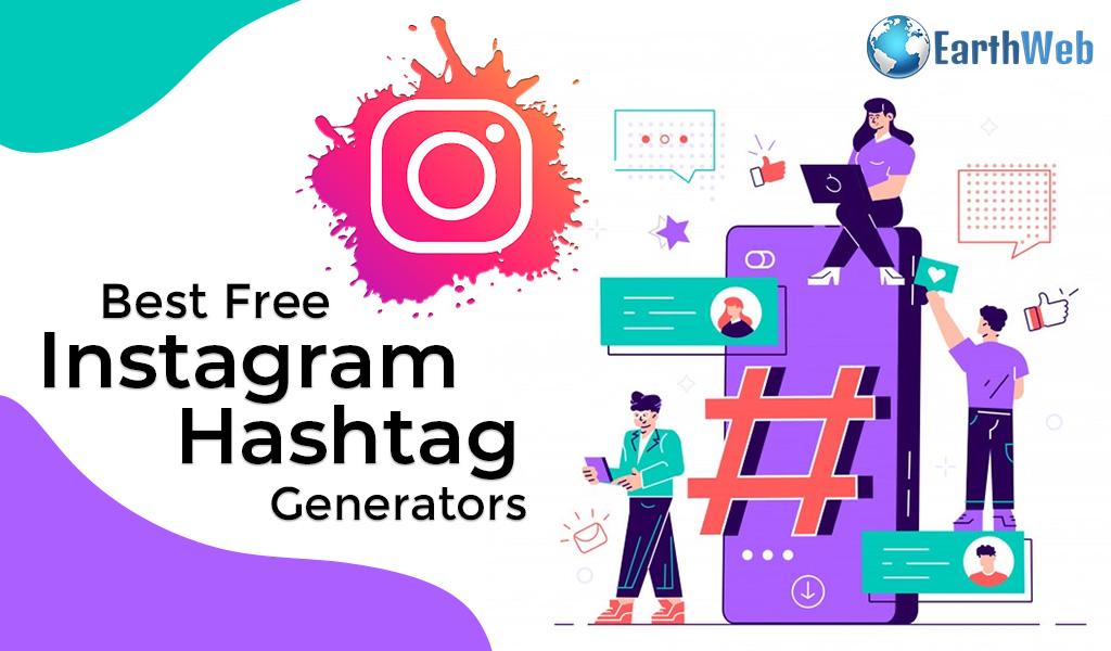 Best Free Instagram Hashtag Generators: A Comprehensive 2021 Guide