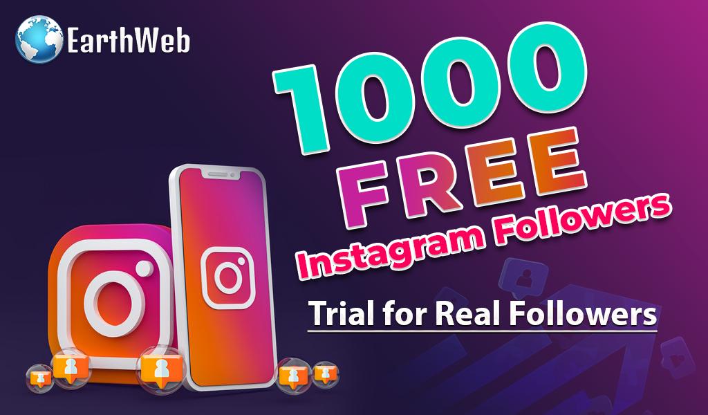1000 free Instagram followers trial