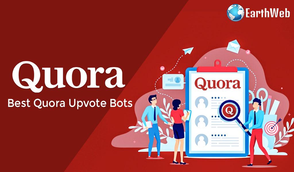 Best Quora Bots for Upvotes & Karma