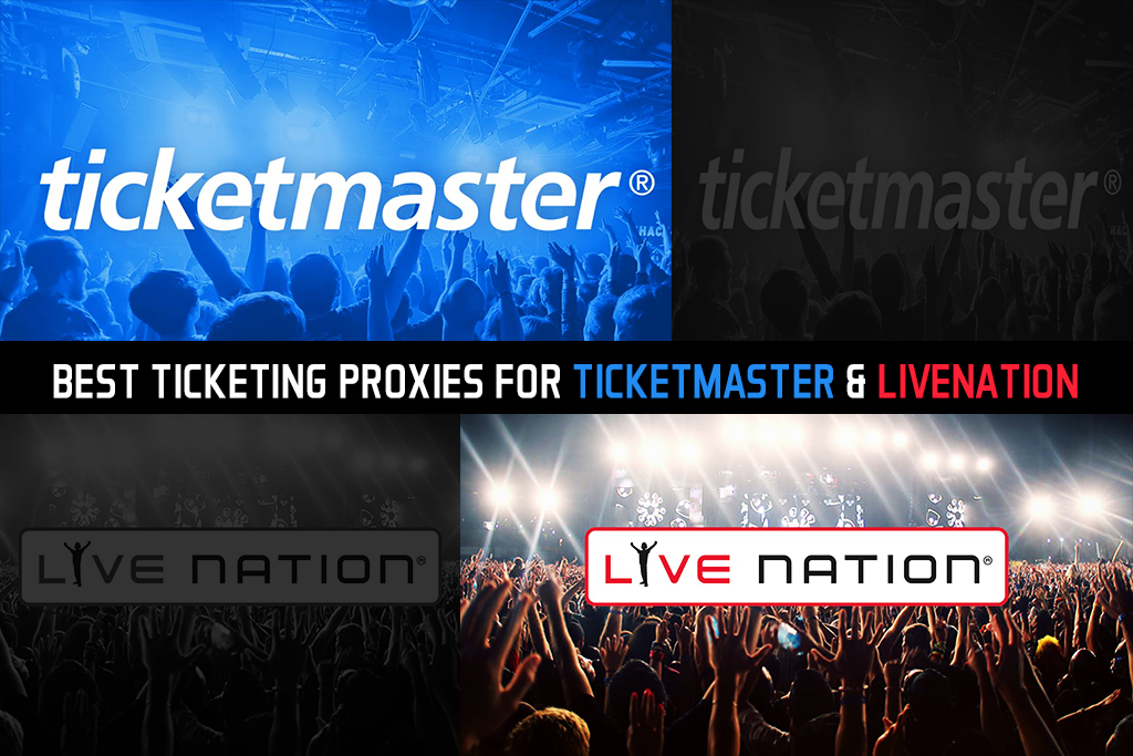 Best Ticketing Proxies for TicketMaster & LiveNation