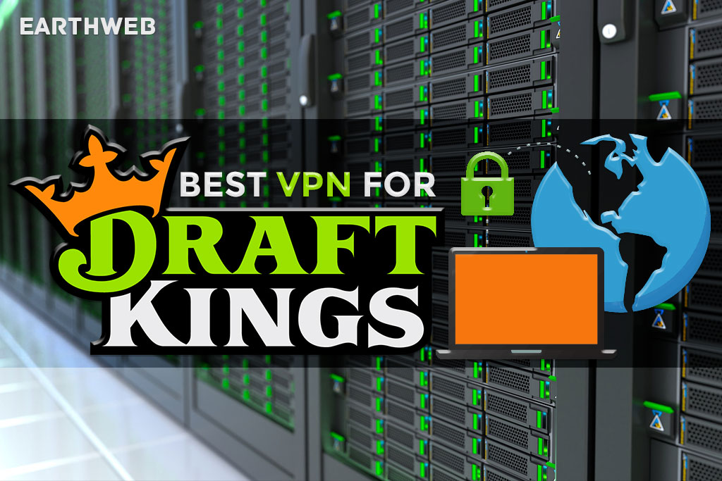 Best VPN For DraftKings