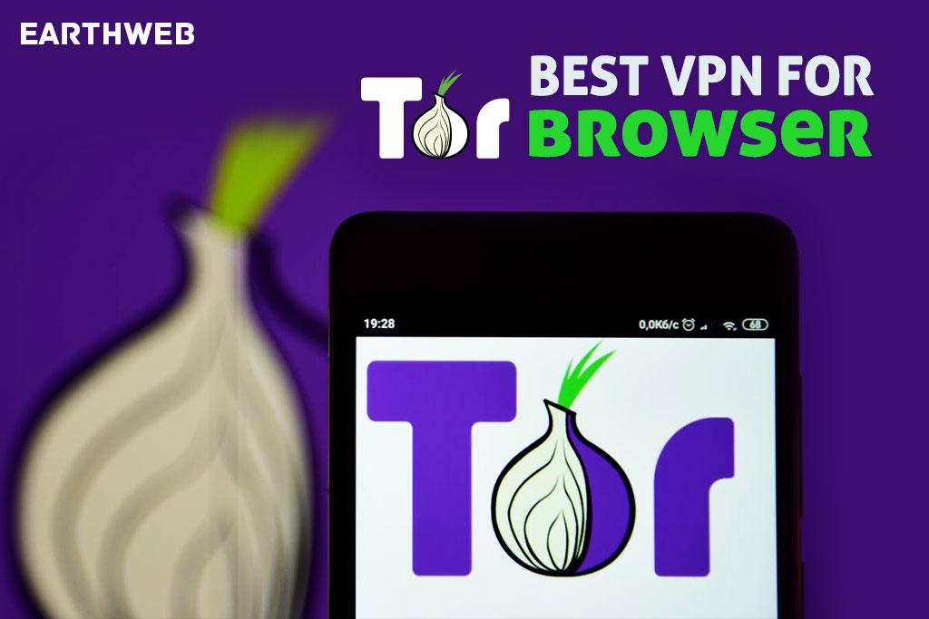 Best VPN for Tor Browser