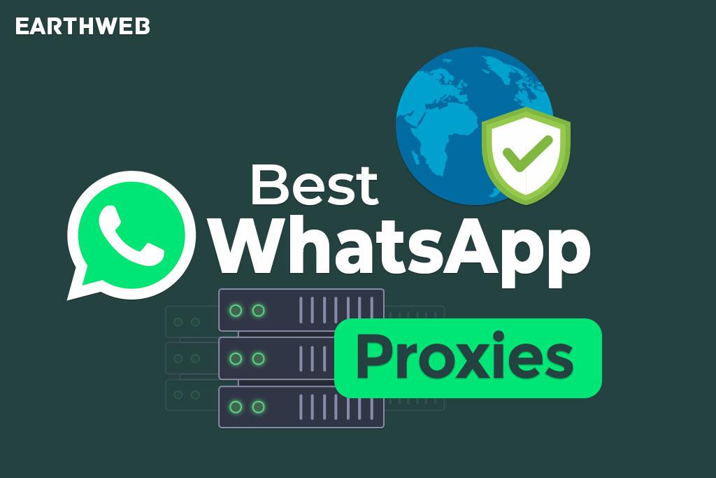 The Best WhatsApp Proxies to Unblock WhatsApp