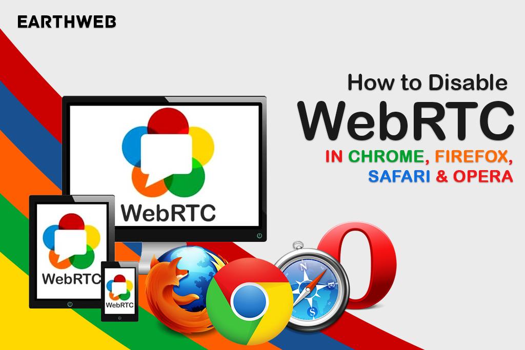 How to Disable WebRTC in Chrome, Firefox, Safari & Opera