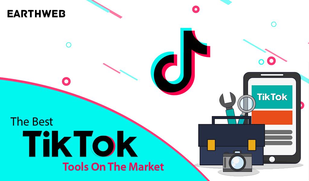 Best TikTok Tools On The Market