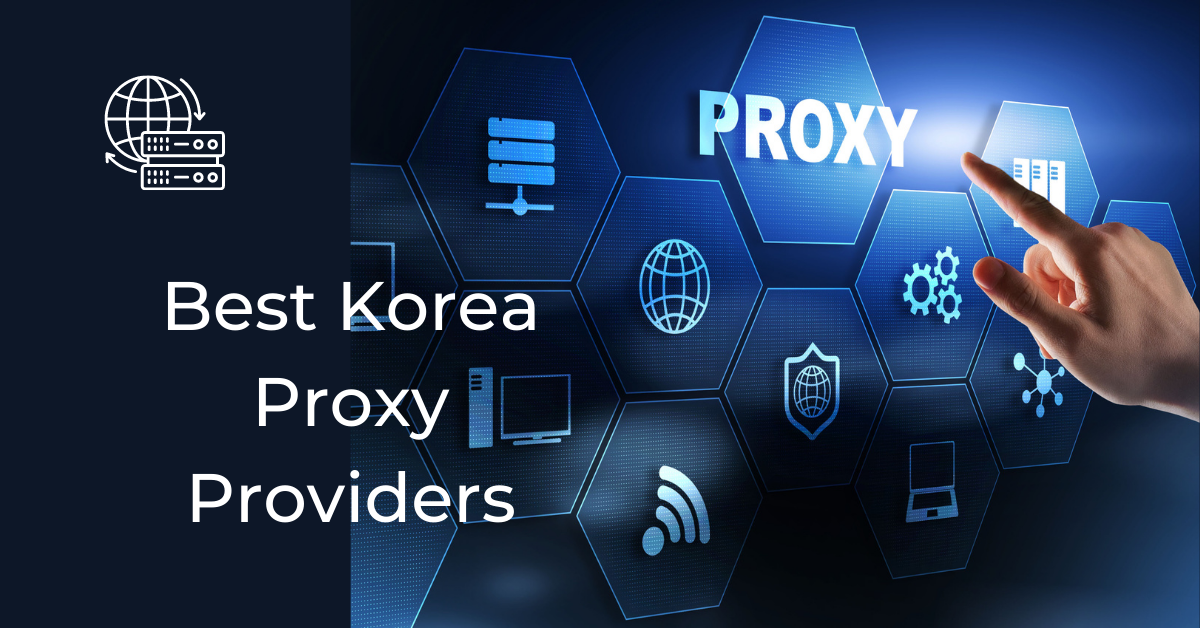 Best Korea Proxy Providers
