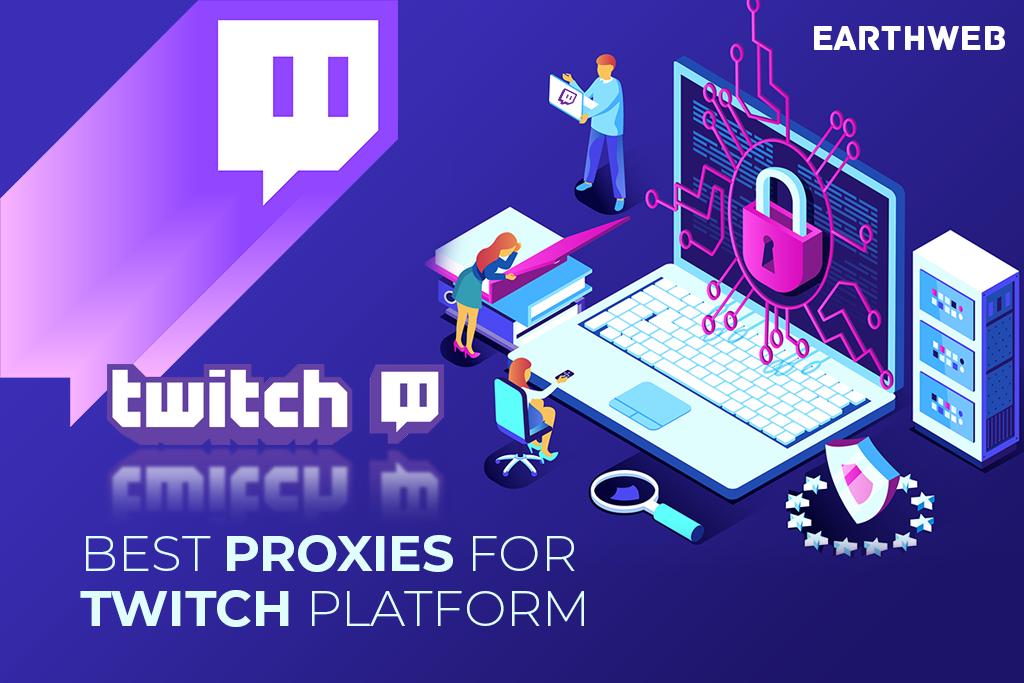 Best Proxies for Twitch Platform