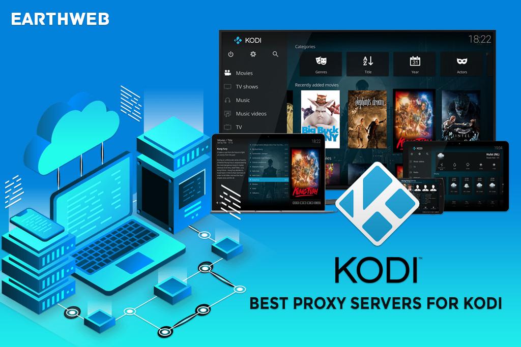 Best Proxy Servers for Kodi