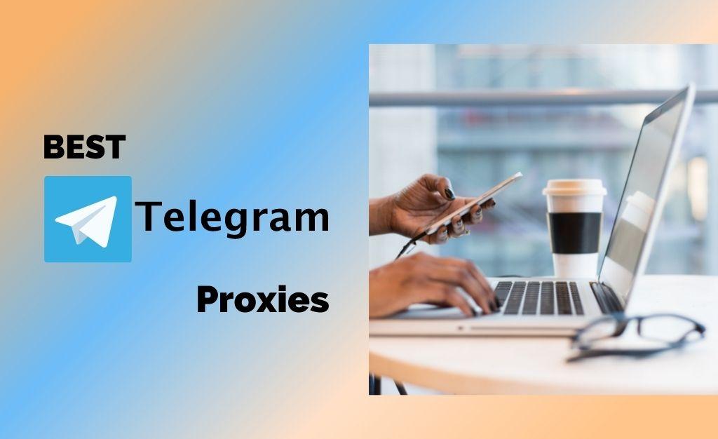 Best Telegram Proxies