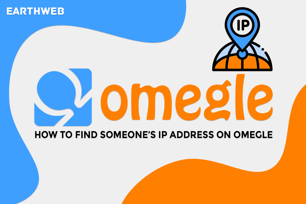 How to Find Someone's IP Address on Omegle?