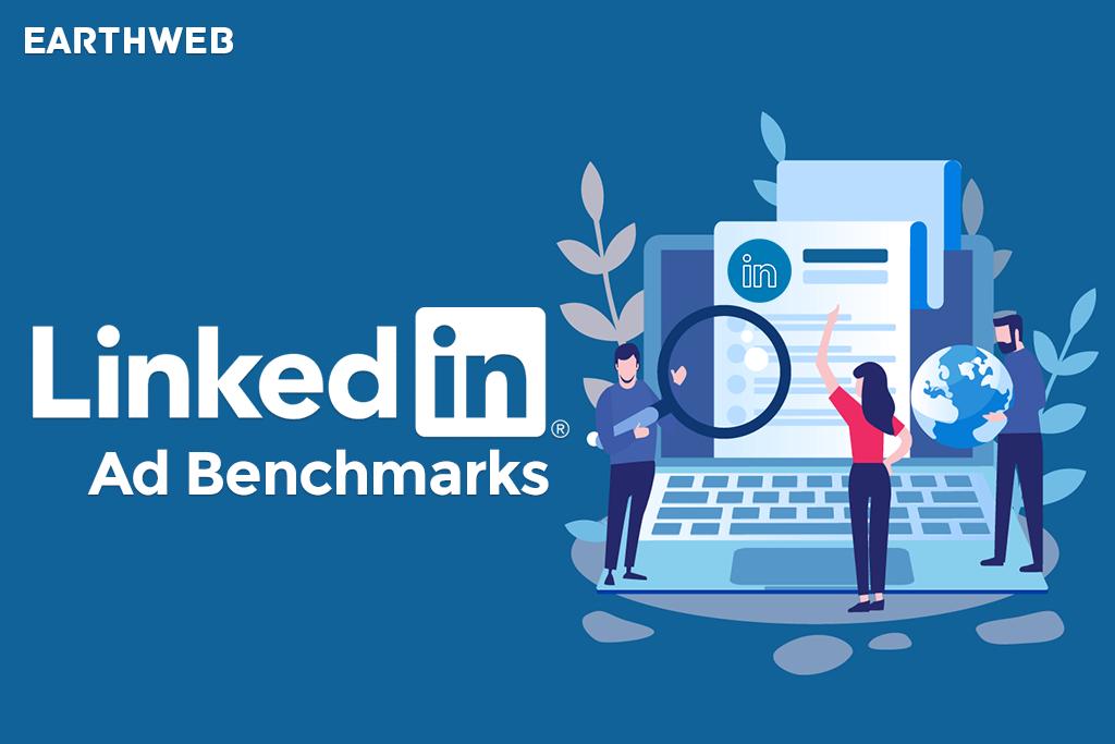 LinkedIn Ad Benchmarks 2021