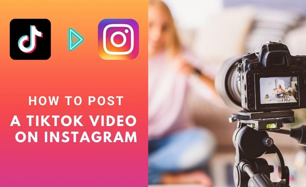 How To Post A TikTok Video On Instagram